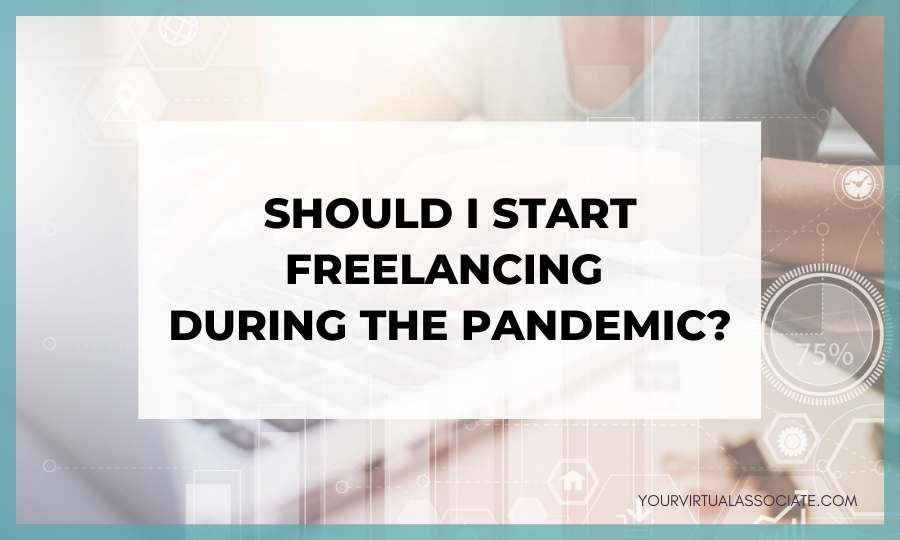 Should I Start Freelancing During the Pandemic