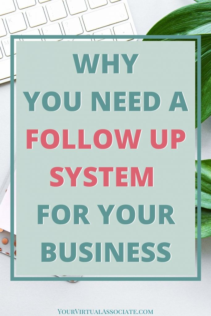 Why You Need a Follow Up System for Your Business