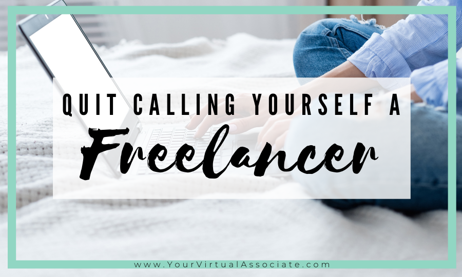 Should you call yourself a freelancer? There's probably a better term you could use!