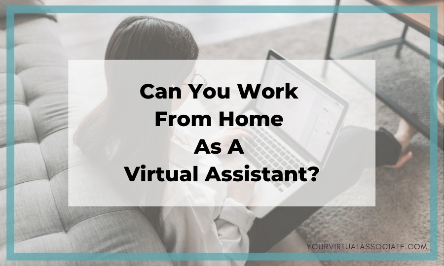 Can You Work from Home as a VA